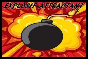 Explosif attractant